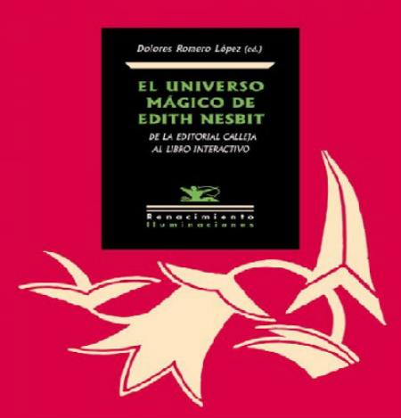EL UNIVERSO MÁGICO DE EDITH NESBIT: «De la Editorial Calleja al libro interactivo»