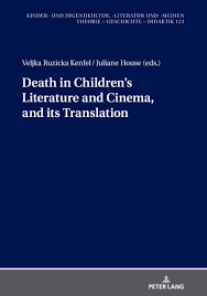 Death in children's literature and cinema, and its translation 2020 (PETER LANG)